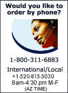 To order by phone call 800-311-6883 or International callers +1-520-798-1530